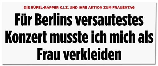 Screenshot Bild.de - Die Rüpel-Rapper KIZ und ihre Aktion zum Frauentag - Für Berlins versautestes Konzert musste ich mich als Frau verkleiden