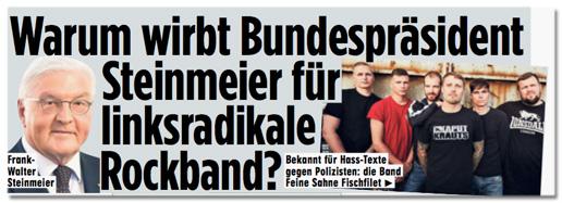Ausriss Bild-Zeitung - Warum wirbt Bundespräsident Steinmeier für Linksradikale Rockband?