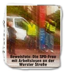 Beweisfoto: Die SPD-Frau mit Arbeitslosen an der Wurster Straße