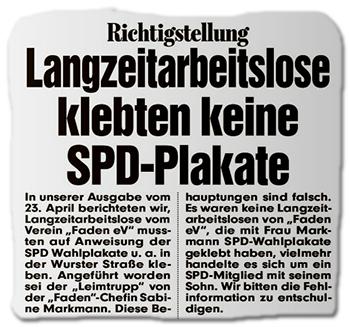 Richtigstellung - Langzeitarbeitslose klebten keine SPD-Plakate - In unserer Ausgabe vom 23. April berichteten wir, Langzeitarbeitslose vom Verein