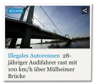 Screenshot ksta.de - Illegales Autorennen - 28-jähriger Audifahrer rast mit 100 km/h über Mülheimer Brücke