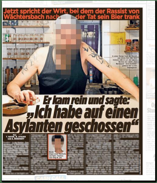 Ausriss Bild-Zeitung - Jetzt spricht der Wirt, bei dem der Rassist von Wächtersbach nach der Tat sein Bier trank - Er kam rein und sagte: Ich habe auf einen Asylanten geschossen