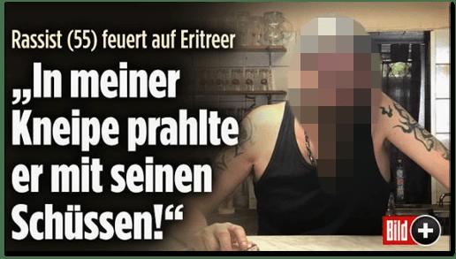 Screenshot Bild.de - Rassist feuert auf Eritreer - In meiner Kneipe prahlte er mit seinen Schüssen!