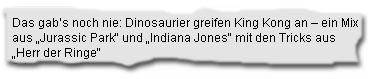 """Das gab's noch nie: Dinosaurier greifen King Kong an – ein Mix aus """"Jurassic Park"""" und """"Indiana Jones"""" mit den Tricks aus """"Herr der Ringe"""""""