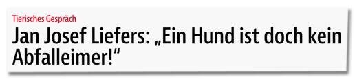 Screenshot bz-berlin.de - Tierisches Gespräch - Jan Josef Liefers: Ein Hund ist doch kein Abfalleimer!