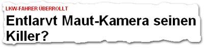 """""""LKW-Fahrer überrollt: Entlarvt Maut-Kamera seinen Killer?"""""""