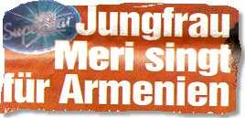 Jungfrau Meri singt für Armenien