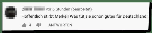 Kommentar auf der Bild-Youtube-Seite - Hoffentlich stirbt Merkel! Was tut sie schon gutes für Deutschland!