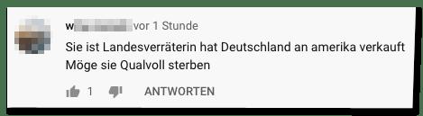 Kommentar auf der Bild-Youtube-Seite - Sie ist Landesverräterin hat Deutschland an amerika verkauft. Möge sie Qualvoll sterben