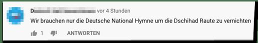 Kommentar auf der Bild-Youtube-Seite - Wir brauchen nur die Deutsche National Hymne um die Dschihad Raute zu vernichten