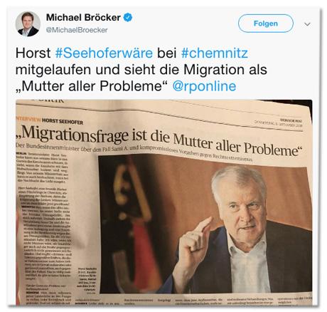 Screenshot eines Tweets von Michael Bröcker - Horst Seehofer wäre bei Chemnitz mitgelaufen und sieht die Migration als Mutter aller Probleme