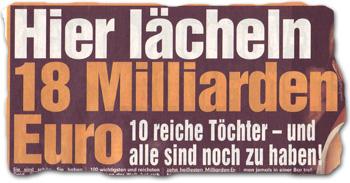 """""""Hier lächeln 18 Milliarden Euro. 10 reiche Töchter -- und alle sind noch zu haben"""""""