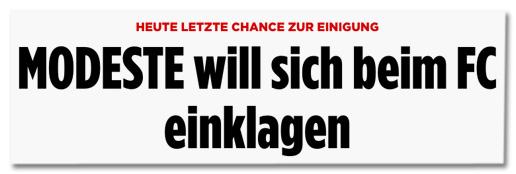 Ausriss Bild.de - Heute letzte Chance zur Einigung - Modeste will sich beim FC einklagen