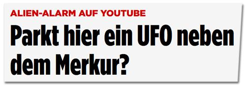 Parkt hier ein UFO neben dem Merkur?
