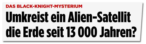 Umkreist ein Alien-Satellit die Erde seit 13000 Jahren?