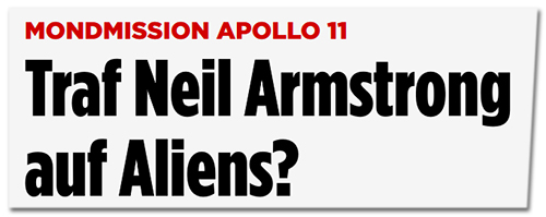 Traf Neil Armstrong auf Aliens?