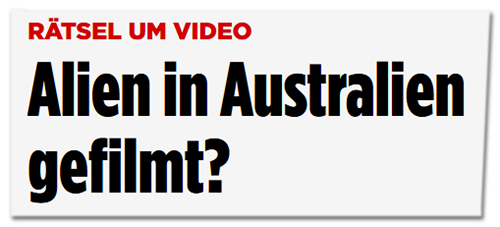 Alien in Australien gefilmt?