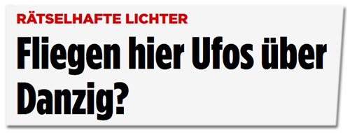 FLiegen hier Ufos über Danzig?