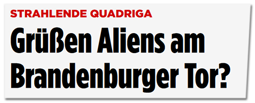 Grüßen Aliens am Brandenburger Tor?