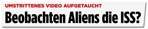 Beobachten Aliens die ISS?