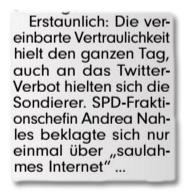 Ausriss Bild-Zeitung - Erstaunlich: Die vereinbarte Vertraulichkeit hielt den ganzen Tag, auch an das Twitter-Verbot hielten sich die Sondierer. SPD-Fraktionschefin Andreas Nahles beklagte sich nur einmal über saulahmes Internet