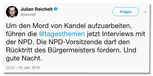 Screenshot vom Tweet von Julian Reichelt - Um den Mord von Kandel aufzuarbeiten, führen die Tagesthemen jetzt Interviews mit der NPD. Die NPD-Vorsitzende darf den Rücktritt des Bürgermeisters fordern. Und gute Nacht.