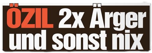 Ausriss Bild-Zeitung - Özil - Zweimal Ärger und sonst nix