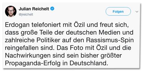 Screenshot eines Tweets von Bild-Chef Julian Reichelt - Erdogan telefoniert mit Özil und freut sich, dass große Teile der deutschen Medien und zahlreiche Politiker auf den Rassismus-Spin reingefallen sind. Das Foto mit Özil und die Nachwirkungen sind sein bisher größter Propaganda-Erfolg in Deutschland.