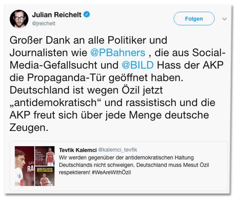 Screenshot eines Tweets von Bild-Chef Julian Reichelt - Großer Dank an alle Politiker und Journalisten wie Patrick Bahners, die aus Social-Media-Gefallsucht und Bild-Hass der AKP die Propaganda-Tür geöffnet haben. Deutschland ist wegen Özil jetzt antidemokratisch und rassistisch und die AKP freut sich über jede Menge deutsche Zeugen.