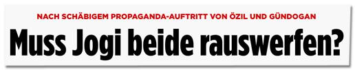 Screenshot Bild.de - Nach schäbigem Propaganda-Auftritt von Özil und Gündogan - Muss Jogi beide rauswerfen?
