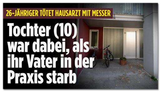 Screenshot Bild.de - 26-Jähriger tötet Hausarzt mit Messer - Tochter (10) war dabei, als ihr Vater in der Praxis starb