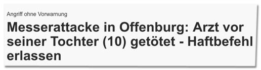 Screenshot HNA.de - Angriff ohne Vorwarnung - Messerattacke in Offenburg: Arzt vor seiner Tochter (10) getötet - Haftbefehl erlassen