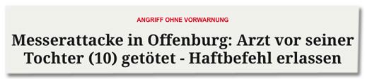 Screenshot Merkur.de - Messerattacke in Offenburg: Arzt vor seiner Tochter (10) getötet - Haftbefehl erlassen
