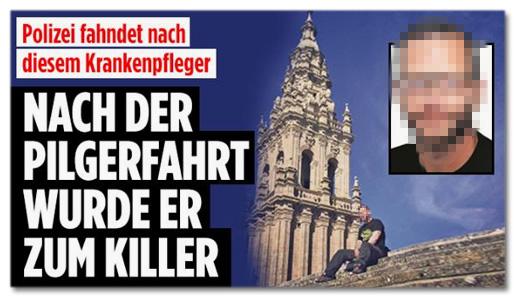 Polizei fahndet nach diesem Krankenpfleger - Nach der Pilgerfahrt wurde er zum Killer