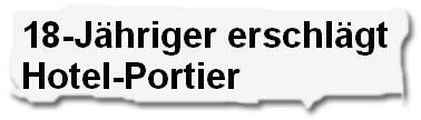 """18-Jähriger erschlägt Hotel-Portier"""