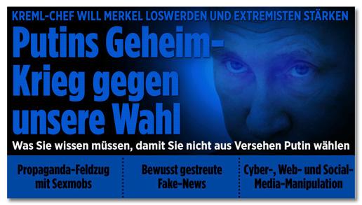 Screenshot Bild.de - Kreml-Chef will Merkel loswerden und Extremisten stärken - Putins Geheim-Krieg gegen unsere Wahl - Was Sie wissen müssen, damit Sie nicht aus Versehen Putin wählen - Artikel 2: Propaganda-Feldzug mit Sexmobs - Artikel 3: Bewusst gestreute Fake-News - Artikel 4: Cyber-, Web- und Social-Media-Manipulation
