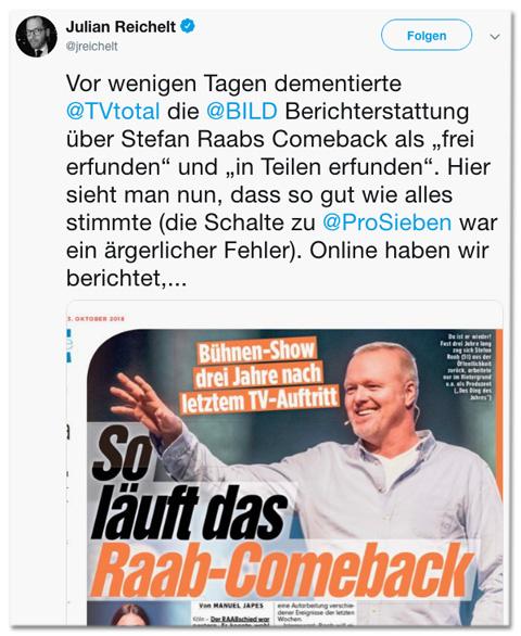 Screenshot eines Tweets von Julian Reichelt - Vor wenigen Tagen dementierte TV total die Bild-Berichterstattung über Stefan Raabs Comeback als frei erfunden und in Teilen erfunden. Hier sieht man nun, dass so gut wie alles stimmte (die Schalte zu ProSieben war ein ärgerlicher Fehler).