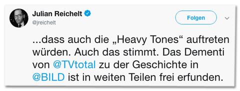Screenshot eines weiteren Tweets von Julian Reichelt - Online haben wir berichtet, dass auch die Heavy Tones auftreten würden. Auch das stimmt. Das Dementi von TV Total zu der Geschichte in Bild ist in weiten Teilen frei erfunden.