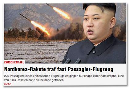 ZWISCHENFALL - Nordkorea-Rakete traf fast Passagier-Flugzeug - 220 Passagiere eines chinesischen Flugzeugs entgingen nur knapp einer Katastrophe. Eine von Kims Raketen hätte sie beinahe getroffen.