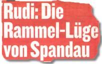 Rudi: Die Rammel-Lüge von Spandau