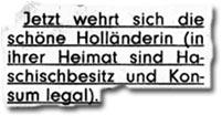 """""""Jetzt wehrt sich die schöne Holländerin (in ihrer Heimat sind Haschischbesitz und Konsum legal)."""""""