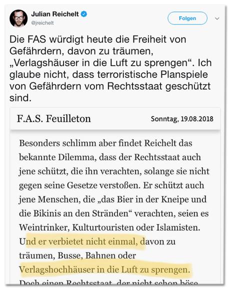 Screenshot eines Tweets von Bild-Chef Julian Reichelt - Die FAS würdigt heute die Freiheit von Gefährdern, davon zu träumen, Verlagshäuser in die Luft zu sprengen. Ich glaube nicht, dass terroristische Planspiele von Gefährdern vom Rechtsstaat geschützt sind.