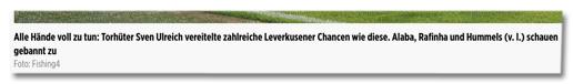 Screenshot Bild.de - Bildunterschrift - Alle Hände voll zu tun: Torhüter Sven Ulreich vereitelte zahlreiche Leverkusener Chancen wie diese. Alaba, Rafinha und Hummels (v. l.) schauen gebannt zu
