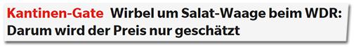 """""""Kölner Express"""": """"Kantinen-Gate Wirbel um Salat-Waage beim WDR: Darum wird der Preis nur geschätzt"""""""