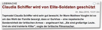 """Leibwache: Claudia Schiffer wird von Elite-Soldaten geschützt. Topmodel Claudia Schiffer wird sehr gut bewacht. Ihr Mann Matthew Vaughn ist so um das Wohl der Familie besorgt, dass er Gurkhas – eine nepalesische Sondereinheit der britischen Armee – angeheuert hat. """"Sie sind großartige Leute. Und sie sind trainierte Killer"""", sagte der britische Filmemacher."""