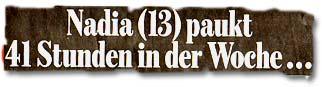 """""""Nadja (13) paukt 41 Stunden in der Woche…"""""""