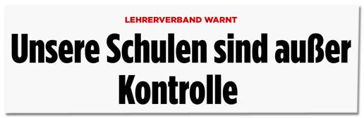 Screenshot Bild.de - Artikelüberschrift - Lehrerverband warnt - Unsere Schulen sind außer Kontrolle