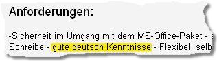 Anforderungen: ... gute deutsch Kentnisse ...