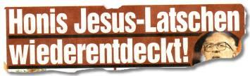 Honis Jesus-Latschen wiederentdeckt