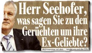 Herr Seehofer, was sagen Sie zu den Gerüchten um ihre Ex-Geliebte?